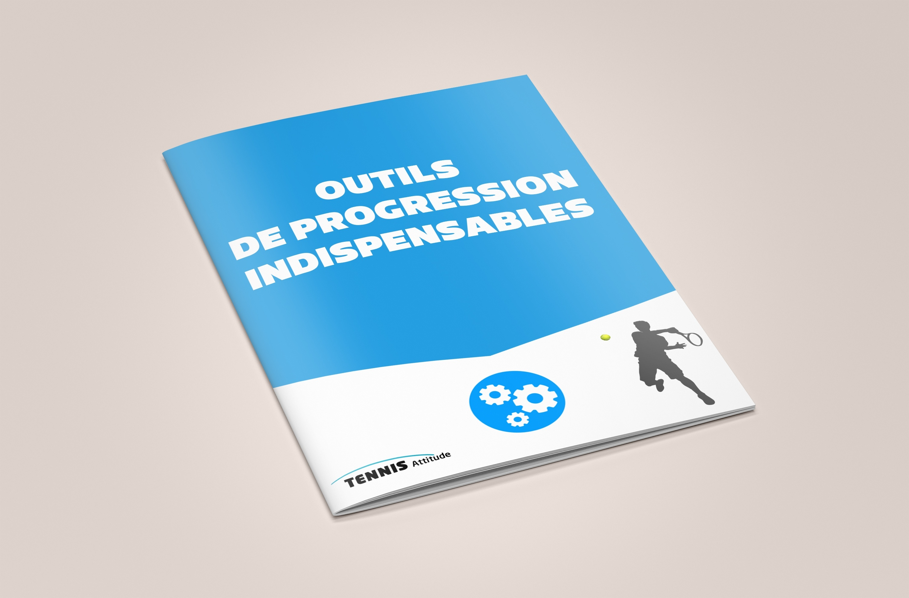 OUTILS DE PROGRESSION INDISPENSABLES